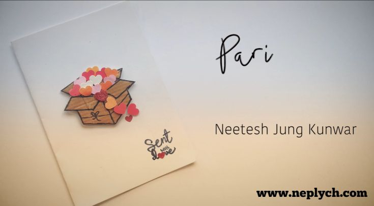 Pari Lyrics - Neetesh Jung Kunwar (English+नेपाली) | Neetesh Jung Kunwar Songs Lyrics, Chords, Tabs