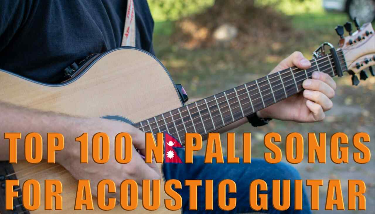 Top 100 Nepali Songs for Acoustic Guitar | Best Acoustic Guitar Songs