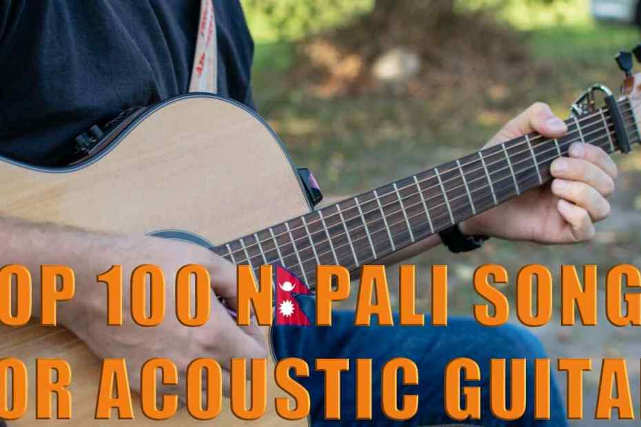 Top 100 Nepali Songs for Acoustic Guitar | Best Acoustic Guitar Songs | Neplych.com