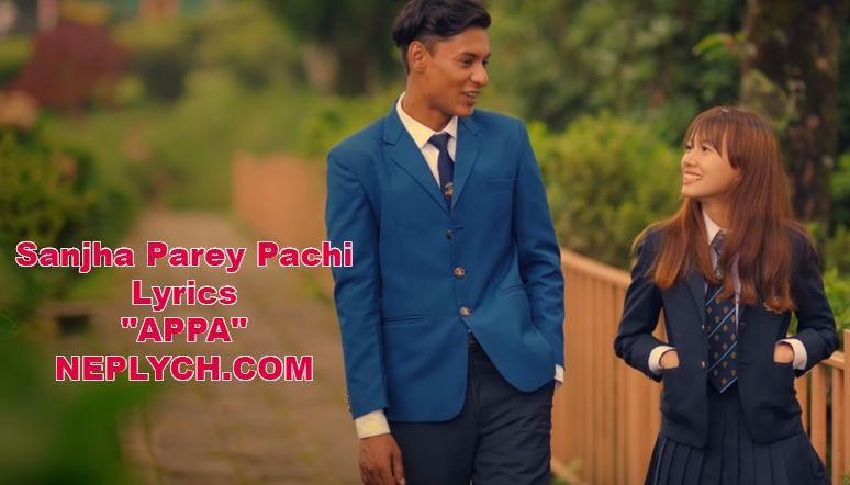 Sanjha Parey Pachi Lyrics – SnehShree Thapa and Anmol Gurung (APPA)