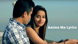 Aatma Ma Lyrics – Kamal Khatri   Babita Manandhar   Bishow Sharma   Namita   Jyoti