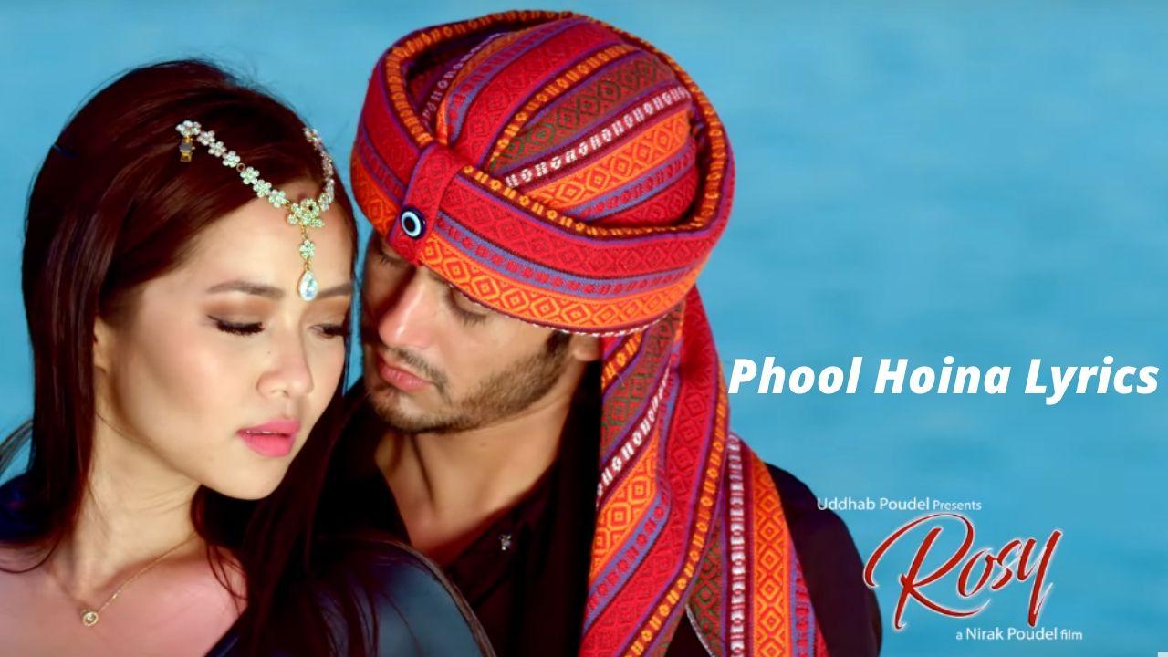 Phool Hoina Lyrics – ROSE   Pradeep Khadka,Miruna Magar   Pratap Das   Prabisha Adhikari