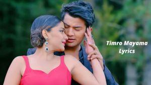 Timro Mayama Lyrics – DREAM GIRL   Anju Panta, Suresh Lama   Akash Shrestha, Ashma Giri