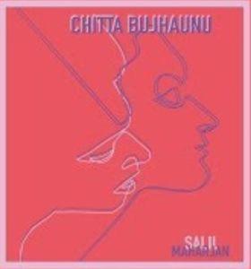 Chitta Bujhaunu Lyrics – Salil Maharjan | Salil Maharjan Songs Lyrics, Chords, Mp3, Tabs