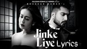 Jinke Liye Lyrics – Neha Kakkar | Feat. Jaani | B Praak | Arvindr Khaira | Bhushan Kumar
