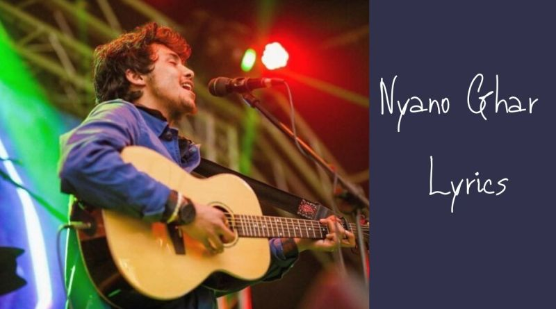 Nyano Ghar Lyrics - Arthur Gunn (Dibesh Pokharel) Arthur Gunn Lyrics, Chords, Mp3, Tabs
