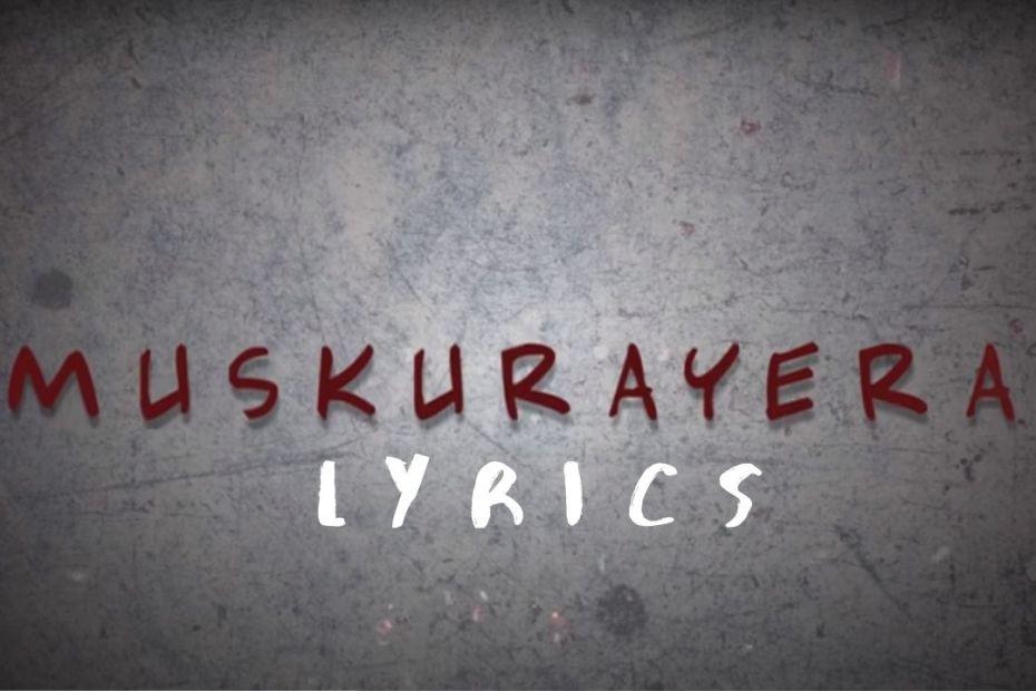 Muskurayera Lyrics - Sushant KC Sushant KC Songs Lyrics, Chords, Mp3, Tabs