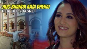 Hijo Bhanda Aaja Lyrics – Hercules Basnet   Ft. Shilpa & Shashi