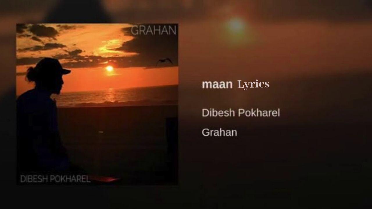 Maan Lyrics – Arthur Gunn (Dibesh Pokharel) | Arthur Gunn Lyrics, Chords, Mp3, Tabs