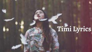 Timi Lyrics – Yugal Gurung | Yugal Gurung Songs Lyrics, Chords, Mp3, Tabs