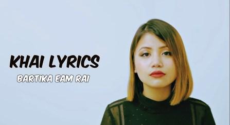 Khai Lyrics - Bartika Eam Rai