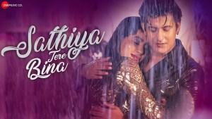 Sathiya Tere Bina Lyrics – Kartik Kush, Jyotica Tangri