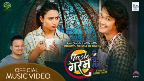 Taste Garam Lyrics - Bishwa Nepali