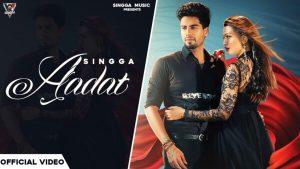 Aadat Lyrics – Singga