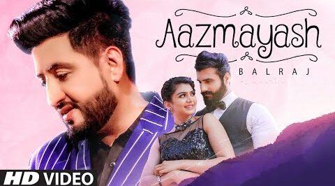 Aazmayash Lyrics – Balraj