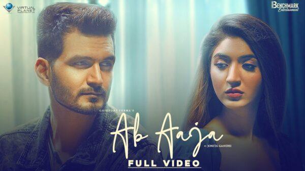 Ab Aaja Lyrics – Gajendra Verma & Jonita Gandhi