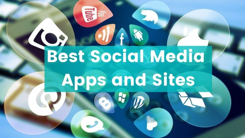 Best Social Media Apps and Sites That Will Rule in 2021