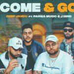Come & Go Lyrics – Deep Jandu