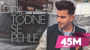 Dil Todne Se Pehle Lyrics – Jass Manak