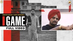 Game Lyrics – Shooter Kahlon & Sidhu Moose Wala
