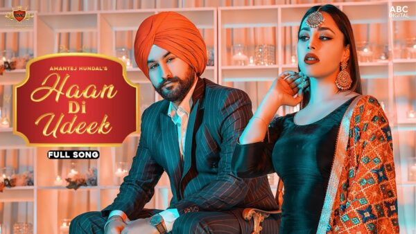 Haan Di Udeek Lyrics – Amantej Hundal