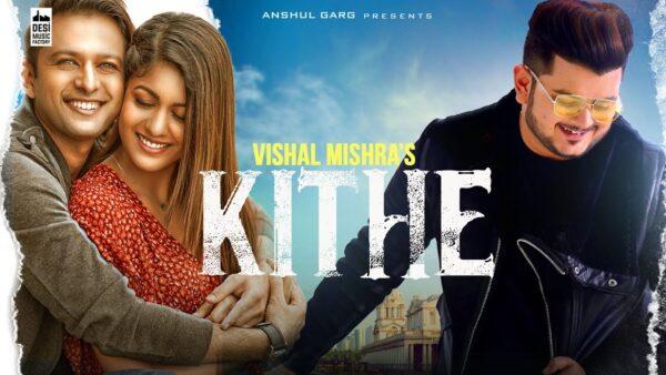 Kithe Lyrics – Vishal Mishra