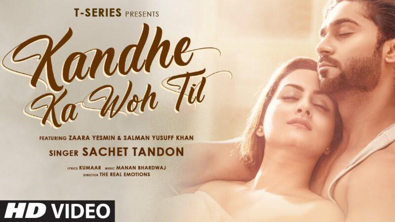 Kandhe Ka Woh Til Lyrics – Sachet Tandon