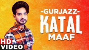 Katal Maaf Lyrics – Gurjazz