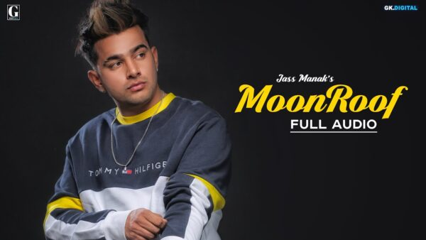Moonroof Lyrics – Jass Manak