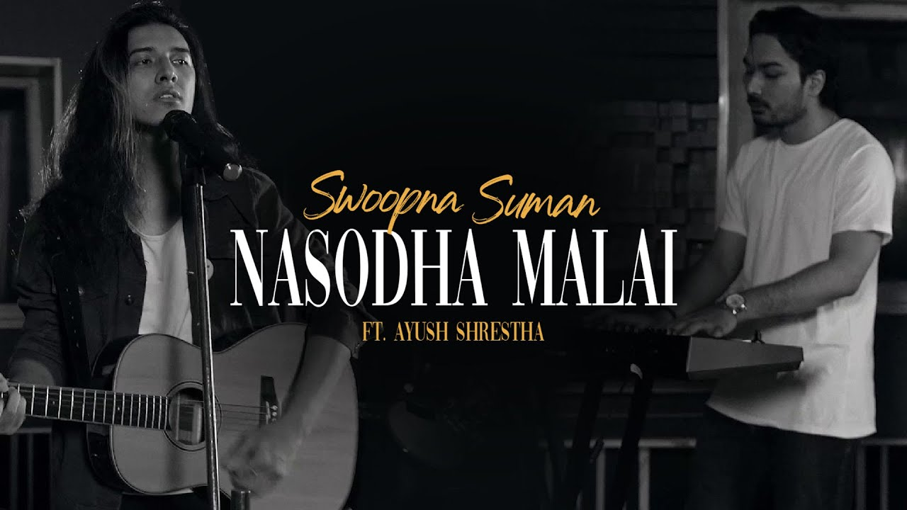 Nasodha Malai Lyrics and Chords – Swoopna Suman