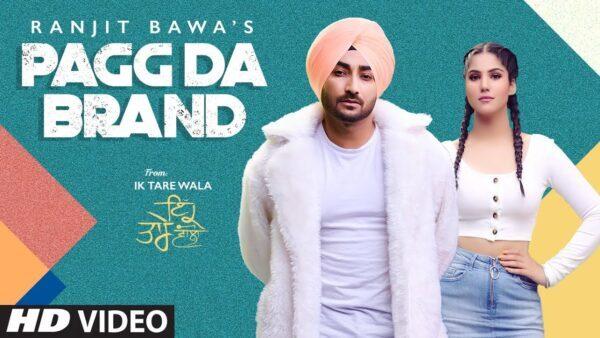 Pagg Da Brand Lyrics – Ranjit Bawa
