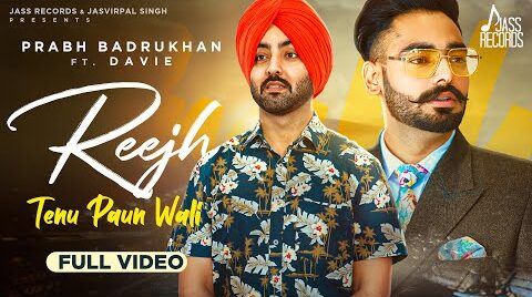 Reejh Tenu Paun Wali Lyrics – Prabh Badrukhan Ft. Davie