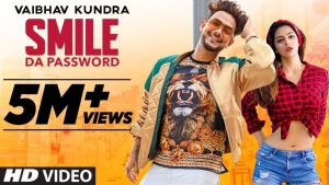 Smile Da Password Lyrics – Vaibhav Kundra