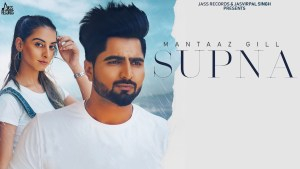 Supna Lyrics – Mantaaz Gill