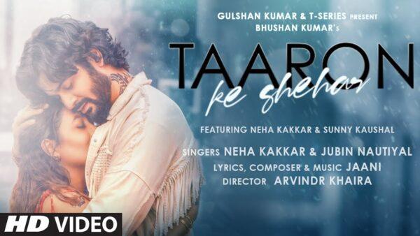 Taaron Ke Shehar Lyrics – Neha Kakkar & Jubin Nautiyal