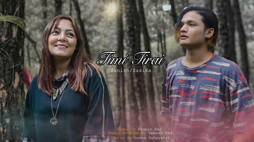 Timi Tirai Lyrics - Sanish Shrestha & Sasika Rai