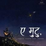 Ae Mutu Lyrics – Yabesh Thapa Ft. Zeroo