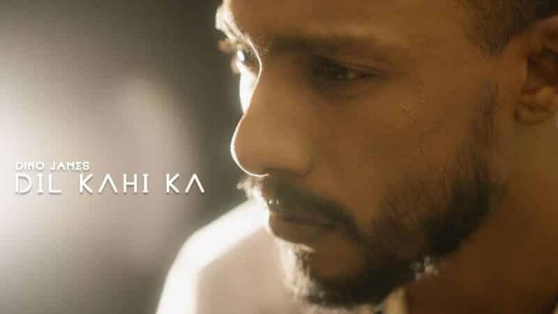 Dil Kahi Ka Lyrics – Dino James