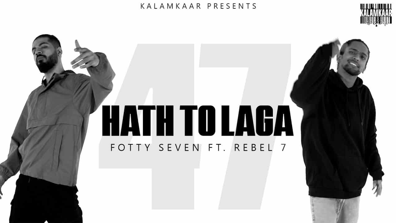 Haath Toh Laga Lyrics – Fotty Seven & Rebel 7