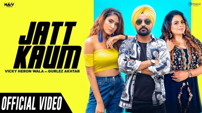 Jatt Kaum Lyrics – Vicky Heron Wala & Gurlez Akhtar