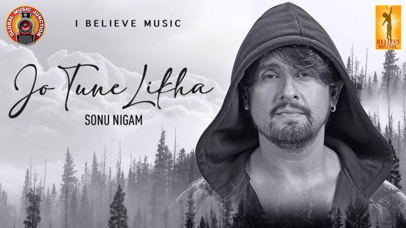 Jo Tune Likha Lyrics – Sonu Nigam