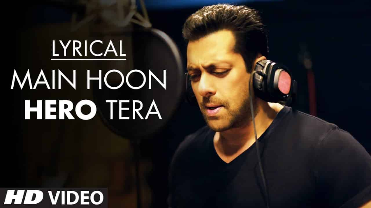 Main Hoon Hero Tera Lyrics – Salman Khan