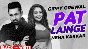 Patt Lainge Lyrics – Gippy Grewal Ft. Neha Kakkar