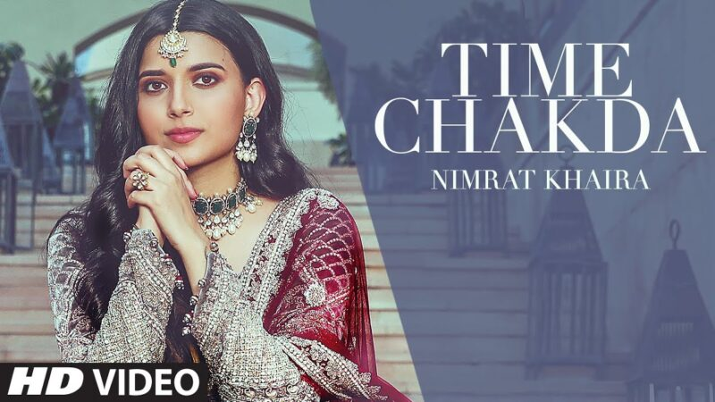 Time Chakda Lyrics – Nimrat Khaira