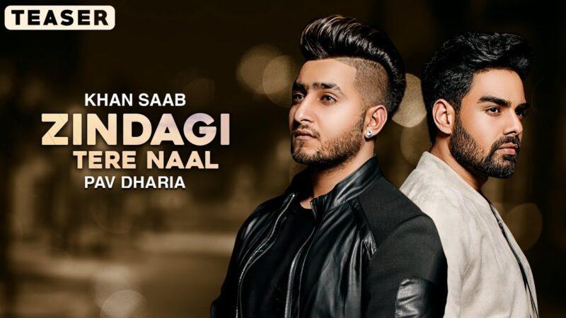 Zindagi Tere Naal Lyrics – Khan Saab ft. Pav Dharia