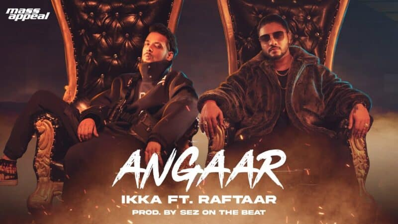 Angaar Lyrics – IKKA Ft. Raftaar