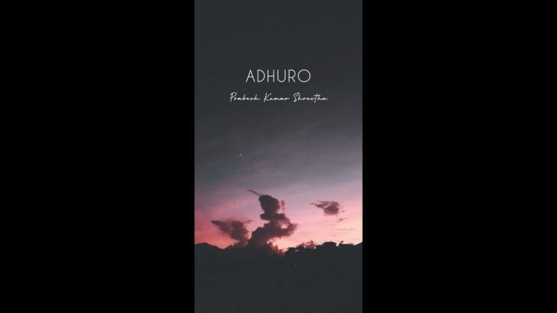 Adhuro Lyrics – Prabesh Kumar Shrestha
