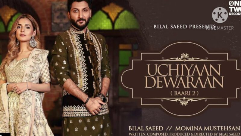 Uchiyaan Deewaran Lyrics (Baari 2) – Bilal Saeed & Momina Mustehsan