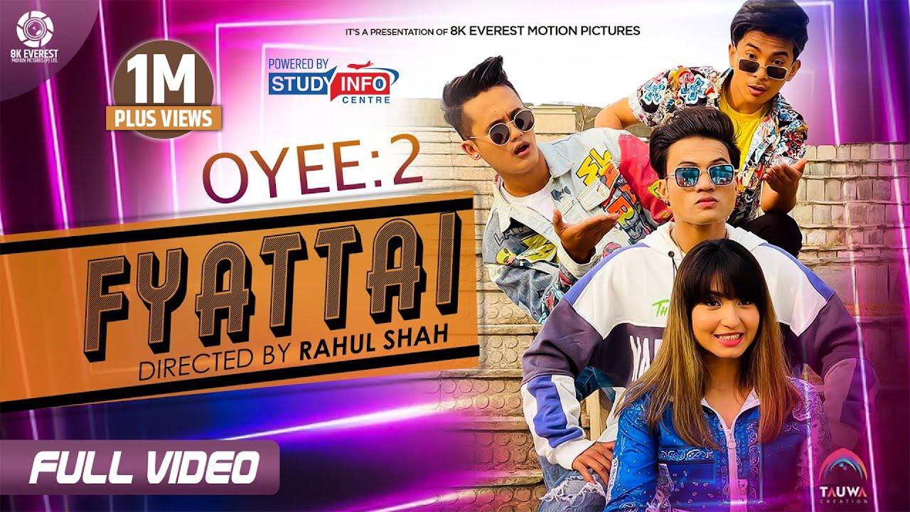 Fyattai Lyrics (Oyee-2) – Nabin Rawal, Badal Thapa, Smita Dahal