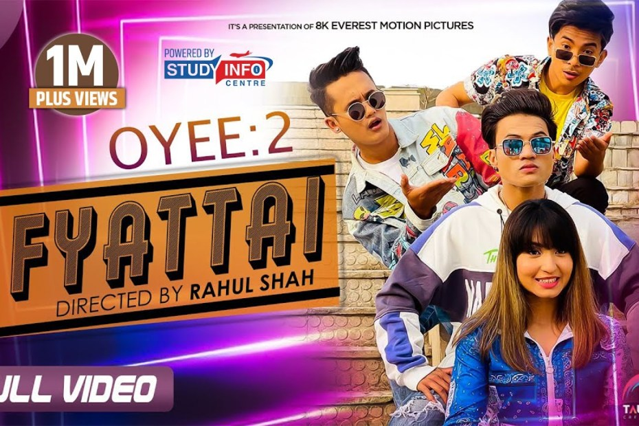 Fyattai Lyrics (Oyee-2) - Nabin Rawal, Badal Thapa, Smita Dahal